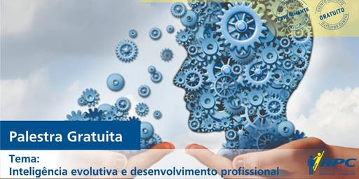 Palestra - Inteligência Evolutiva e Desenvolvimento Profissional