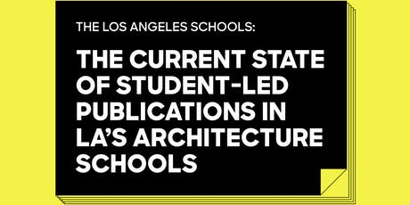 The Current State of Student-Led Publications in LA's Architecture Schools tickets
