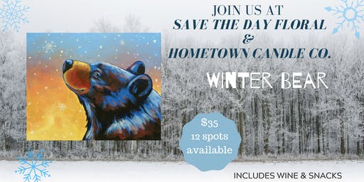 Winter Bear Paint & Sip @ Save the Day Floral