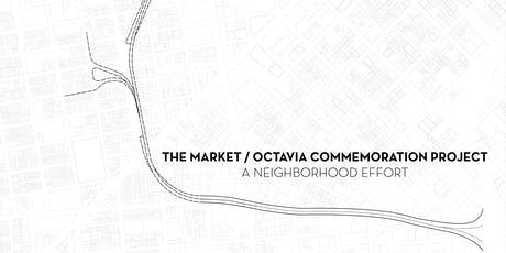 Market / Octavia Commemoration Project tickets