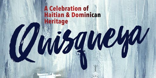 Quisqueya: A Celebration of Haitian & Dominican Heritage