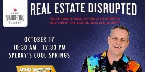 Agent Marketing Academy- Real Estate Disrupted with Tim Davis & Monte Mohr