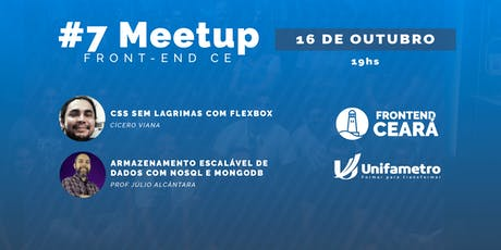#07 Meetup FrontEnd CE - Flexbox   NoSQL ingressos