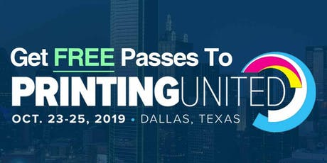 Printing United 2019 Dallas - Free Passes Courtesy of OmniPrint tickets