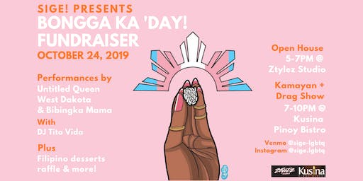 BONGGA KA 'DAY: Sige! Open House and Kamayan Drag Show Fundraiser