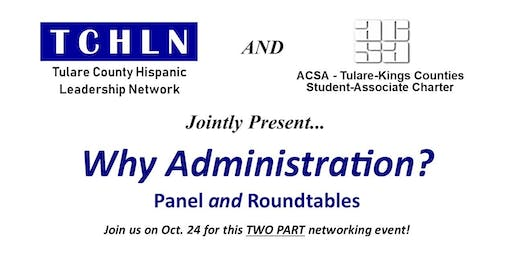 Why Administration? Panel and Roundtables
