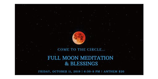 Full Moon Meditation and Blessings