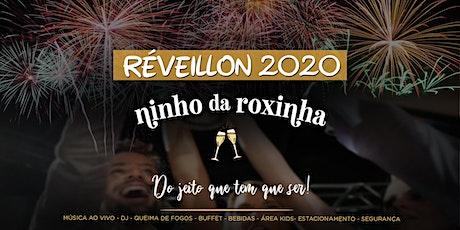 Reveillon Ninho da Roxinha ingressos
