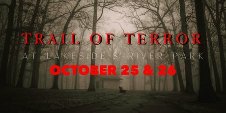 Trail of Terror @ Lakeside's River Park - OCTOBER 25th & 26th tickets