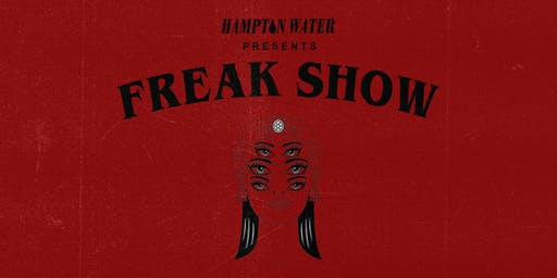 Hampton Water Presents Freak Show