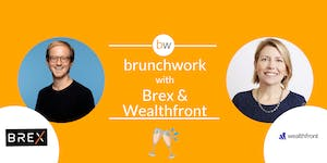 Brex & Wealthfront: FinTech @ brunchwork After Hours