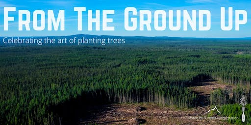 From the Ground Up: The 1st Annual Tree Planting Film Festival