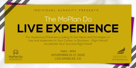 Individual Audacity Presents… The MoPlan Do Live Experience Los Angeles, CA tickets