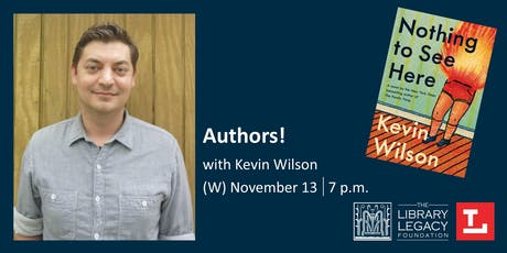 Authors! with Kevin Wilson presented by the Library Legacy Foundation tickets