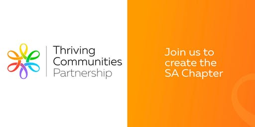 Thriving Communities Partnership - SA Chapter Workshop