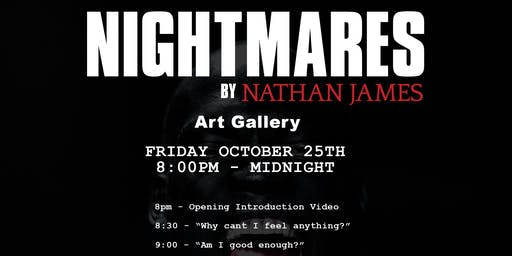 "Art Gallery ""Nightmares"" by Nathan James"