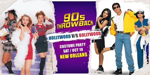 90s Throwback in New Orleans - Bollywood vs. Hollywood Costume Party