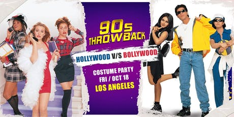 90s Throwback in L.A. - Bollywood vs. Hollywood Costume Party tickets
