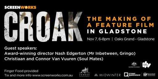 CROAK - The making of a Feature Film in Gladstone