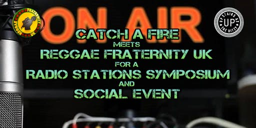 Catch A Fire Meets Reggae Fraternity UK