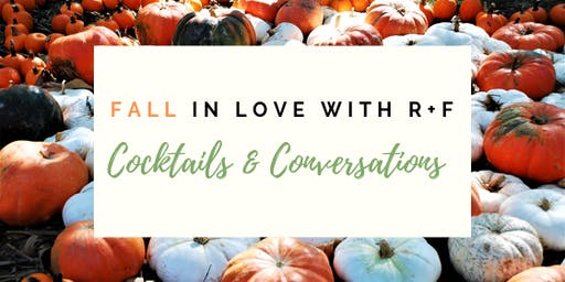 Fall in Love with R+F: Cocktails & Conversations
