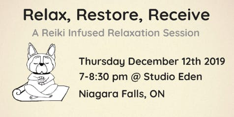 Relax. Restore. Receive. A Reiki Infused Relaxation Session. December