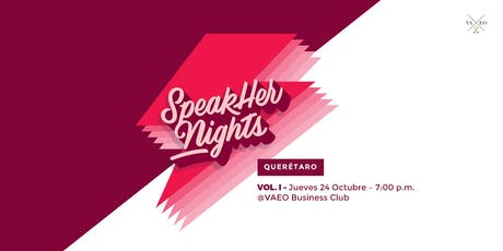 SpeakHer Nights QRO:  Vol. 1 entradas