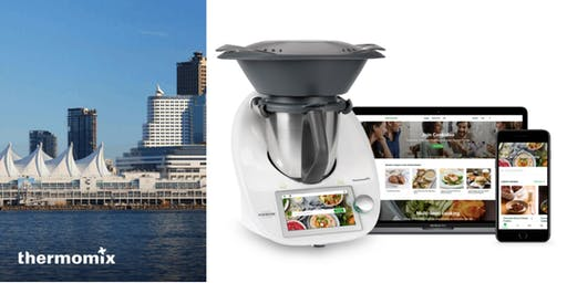 Thermomix®TM6 Product Training + Cooking Experience Workshop, Vancouver
