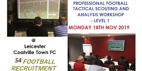 TACTICAL FOOTBALL SCOUTING AND ANALYSIS WORKSHOP - LEICESTER @ COALVILLE tickets