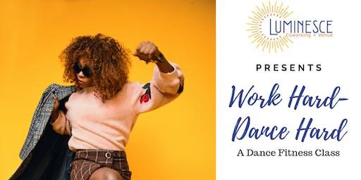 Work Hard, Dance Hard - Fitness Class