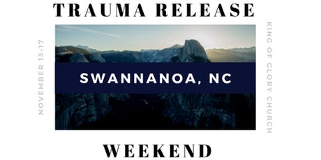 Trauma Release Weekend - Swannanoa  tickets