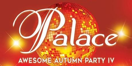 The Palace Awesome Autumn Party IV tickets