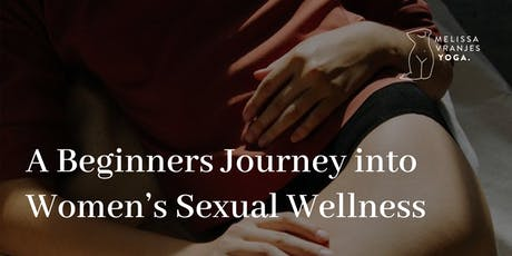 A Beginners Journey into Women's Sexual Wellness tickets
