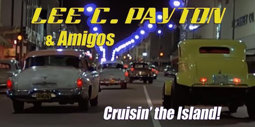 Lee C. Payton & Amigos - Cruisin' the Island!