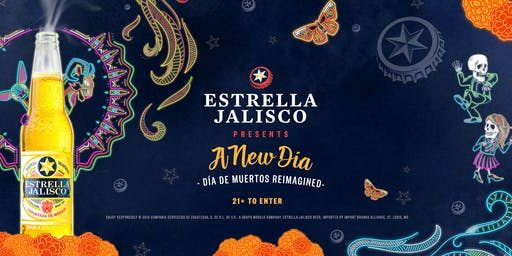 A New Dia presented by Estrella Jalisco - Dia De Muertos Reimagined