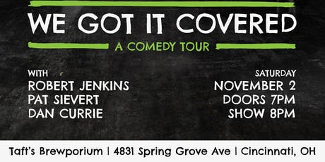 Laughs at Taft's w/ 'We Got It Covered' Comedy Tour tickets