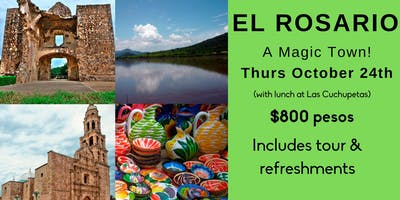 El Rosario - Magical Town DAY Trip October 24th