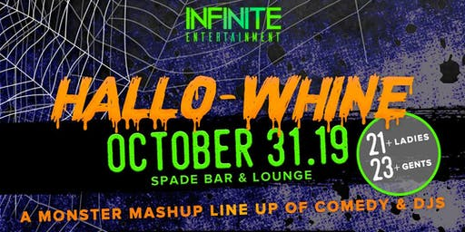 INFINITE ENTERTAINMENT PRESENTS HALLOWHINE: A NIGHT OF COMEDY AND LIVE DJS