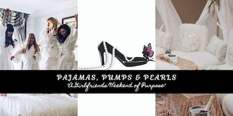 "Pajamas, Pumps & Pearls "" A Girlfriends Weekend of Purpose"" tickets"