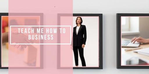 Teach Me How to Business