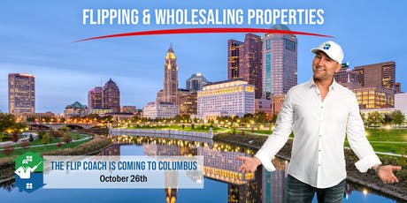 Learn How To Wholesale in 2019! The Flip Coach Comes To Columbus! tickets