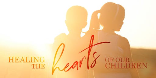 Healing the Hearts of Our Children Inner Healing Workshop