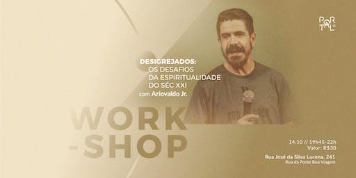 """Workshop """"Desigrejados: os desafios da espiritualidade do séc XXI"""""""