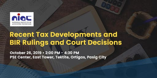 Recent Tax Developments &  BIR Rulings and Court Decisions
