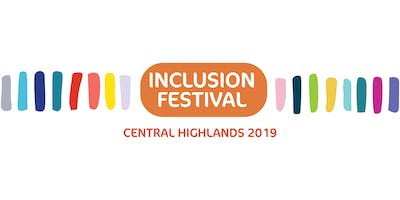 Central Highlands Inclusion Festival 2019