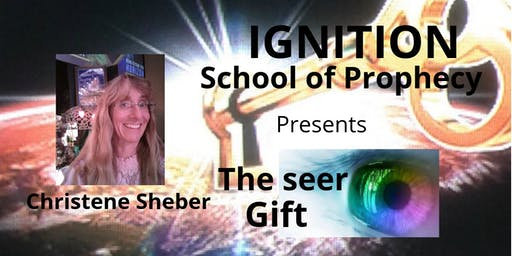 IGNITION School of Prophecy- The Seer Gift - Colleyville Tx