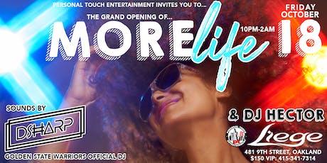 MORE LIFE Grand Opening w/ WARRIORS OFFICIAL DJ D SHARP & DJ HECTOR tickets