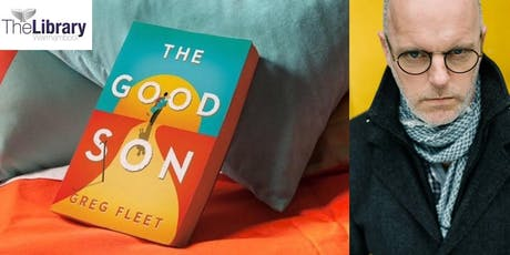 Author Event: Greg Fleet - THE GOOD SON tickets