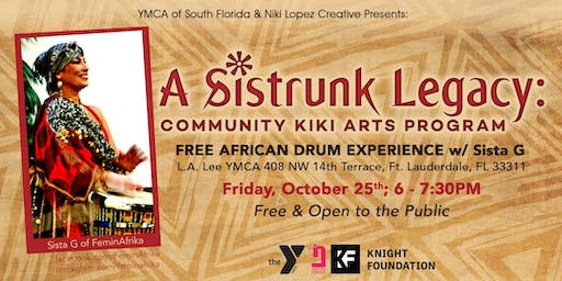 A Sistrunk Legacy: FREE African Drum Experience  w/ Sista G