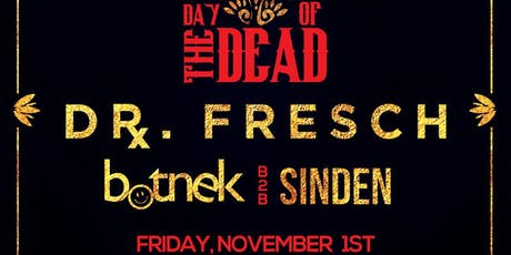 Dr. Fresch: Day Of The Dead tickets